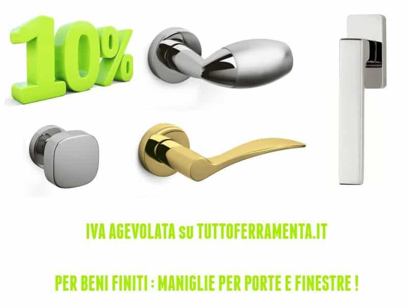 AGOVOLAZIONE IVA 10% ACQUISTO MANIGLIE ONLINE TUTTOFERRAMENTA